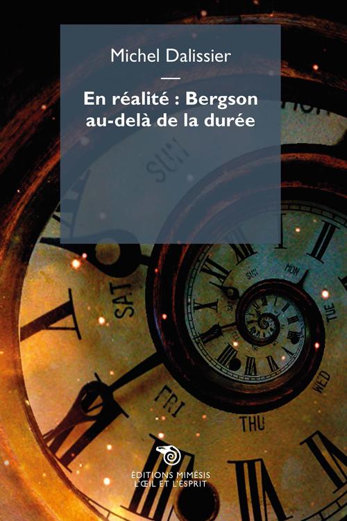 Image result for En réalité : Bergson au-delà de la durée