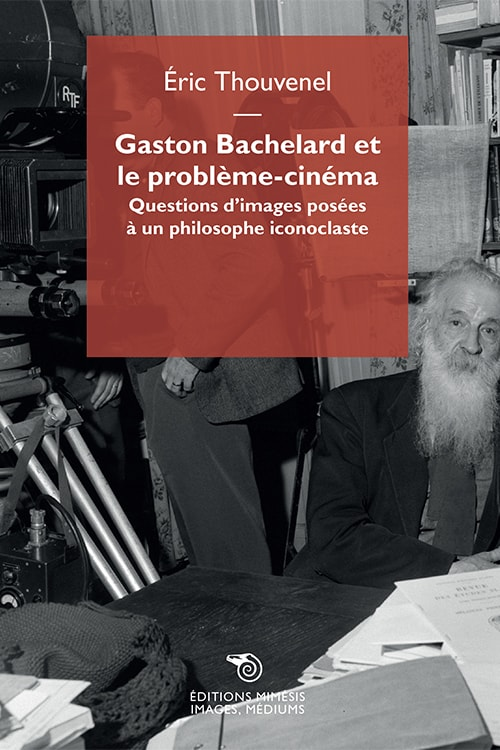 france-images-thouvenel-gaston-bachelard-probleme-cinema