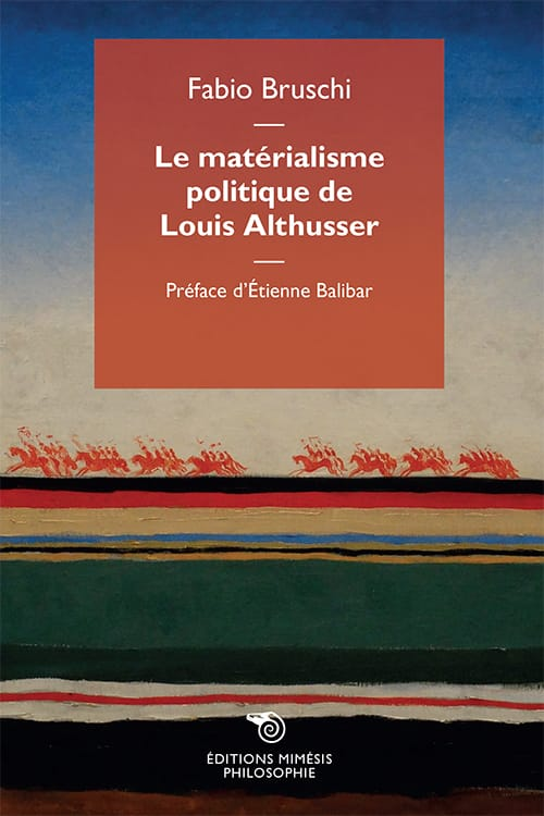 france-philosophie-bruschi-materialisme-politique-louis-althusser