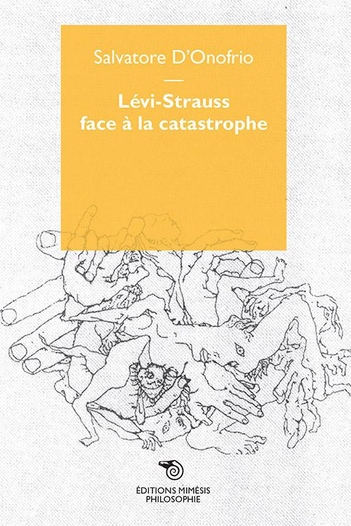 france-philosophie-d-onofrio-levi-strauss-face-catastrophe