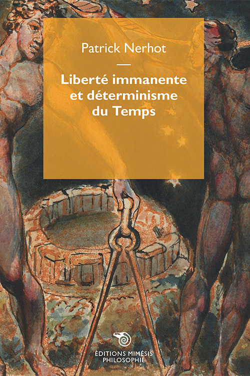 france-philosophie-nerhot-liberte-immanente-determinisme-temps
