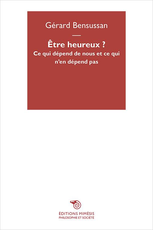 france-philosophie-societe-bensussan-etre-heureux