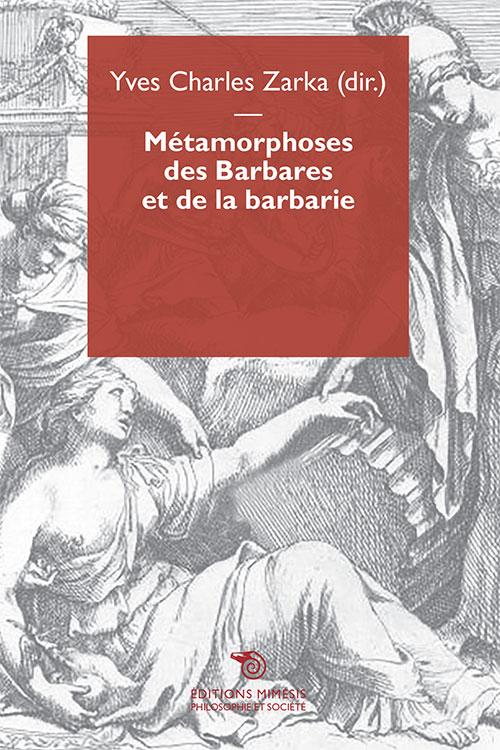 france-philosophie-societe-zarka-metamorphoses-barbares-barbarie