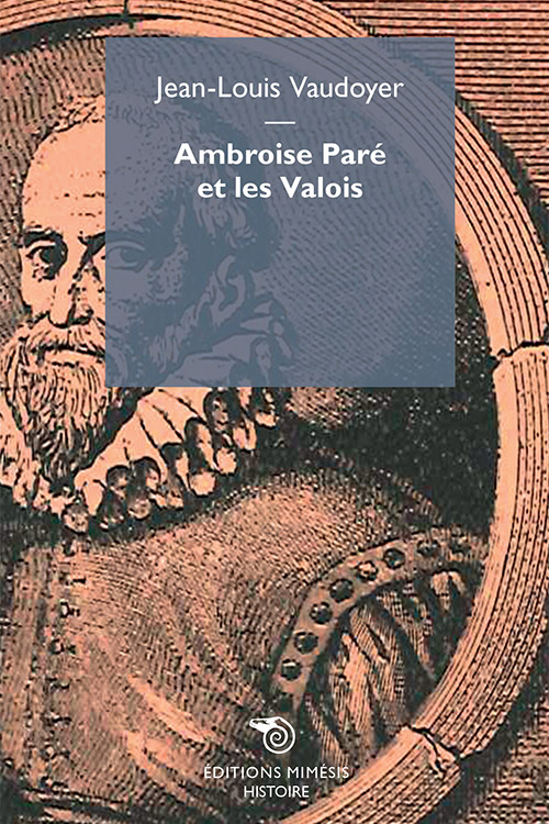 france-histoire-vaudoyer-ambrosie-pare-les-valois