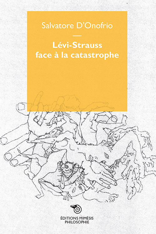 france-philosophie-d-onofrio-levi-strauss-face-catastrophe
