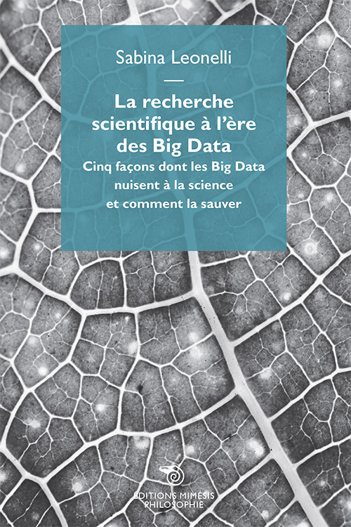 france-philosophie-leonelli-recherche-scientifique-ere-des-big-data