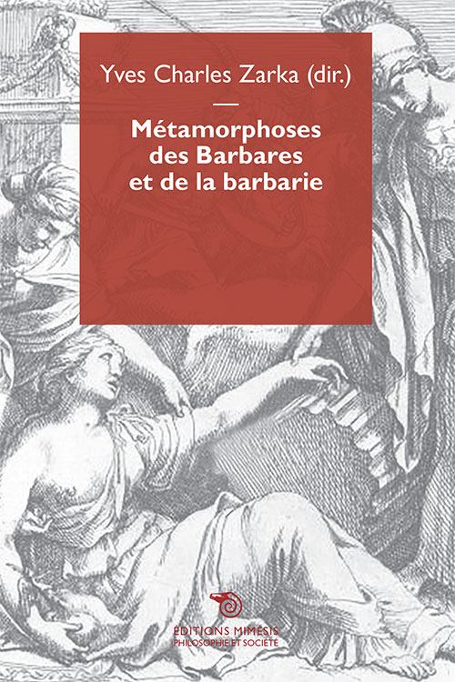 france-philosophie-societe-zarka-metamorphoses-barbares-barbarie